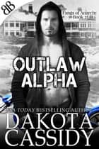 Outlaw Alpha ebook by Dakota Cassidy