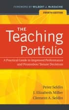 The Teaching Portfolio ebook by Peter Seldin,J. Elizabeth Miller,Clement A. Seldin,Wilbert McKeachie