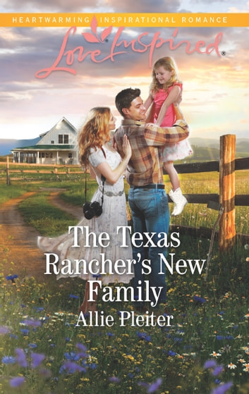 The Texas Rancher's New Family (Mills & Boon Love Inspired) (Blue Thorn Ranch, Book 5) ebook by Allie Pleiter