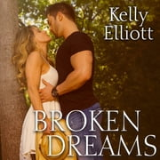 Broken Dreams audiobook by Kelly Elliott