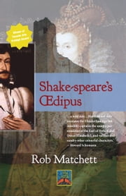 Shake-speare's Oedipus ebook by rob matchett