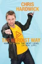 The Nerdist Way ebook by Chris Hardwick