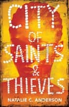 City of Saints & Thieves ebook by Natalie C. Anderson