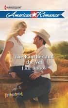 The Rancher and the Vet ebook by Julie Benson