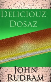 Deliciouz Dosaz ebook by John Rudram