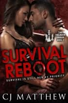 Survival Reboot - The Paladin Group Book 2 ebook by CJ Matthew