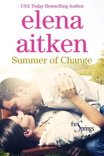 Summer of Change - Contemporary Small Town Romance ebook by Elena Aitken