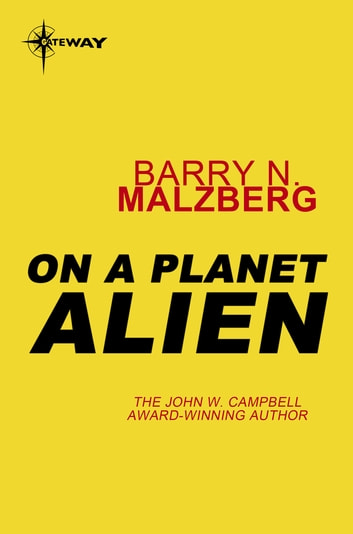 On A Planet Alien ebook by Barry N. Malzberg