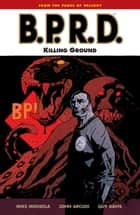 B.P.R.D. Volume 8: Killing Ground ebook by Mike Mignola, Various