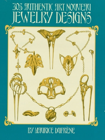 305 Authentic Art Nouveau Jewelry Designs ebook by Maurice Dufrène