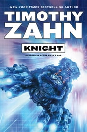Knight - A Chronicle of the Sibyl's War ebook by Timothy Zahn