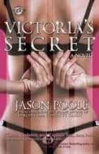Victoria's Secret (The Cartel Publications Presents) ebook by Jason Poole