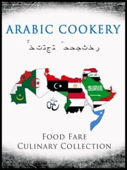 Arabic Cookery ebook by Shenanchie O'Toole