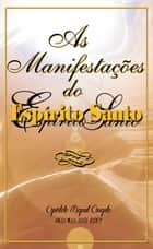 As Manifestações do Espírito Santo ebook by Ap. Miguel Ângelo