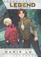 Legend: The Graphic Novel ebook by Marie Lu