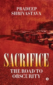 Sacrifice ebook by Pradeep Shrivastava