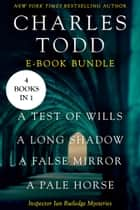 The Ian Rutledge Starter - A Test of Wills, A Long Shadow, A False Mirror, and A Pale Horse ebook by