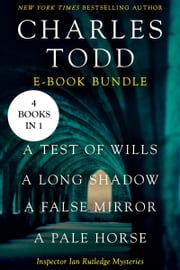 The Ian Rutledge Starter - A Test of Wills, A Long Shadow, A False Mirror, and A Pale Horse ebook by Charles Todd