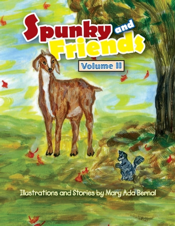 Spunky and Friends - Volume 2 ebook by Mary Ada Bernal