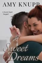 Sweet Dreams - A short story sequel ebook by Amy Knupp