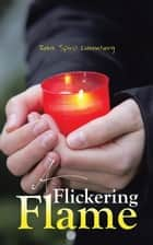 A Flickering Flame ebook by Reva Spiro Luxenberg