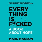 Everything is F*cked - A Book About Hope Audiolibro by Mark Manson