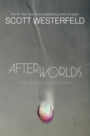Afterworlds ebook by Scott Westerfeld