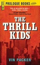 The Thrill Kids ebook by Vin Packer