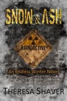 SNOW & ASH ebook by Theresa Shaver