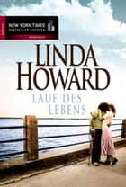 Lauf des Lebens ebook by Linda Howard