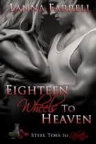 Eighteen Wheels to Heaven ebook by Lanna Farrell