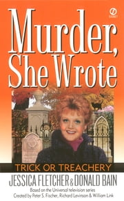 Murder, She Wrote: Trick or Treachery ebook by Jessica Fletcher,Donald Bain