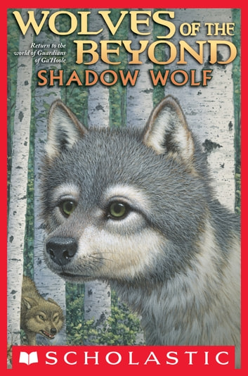 Wolves of the Beyond #2: Shadow Wolf 電子書 by Kathryn Lasky