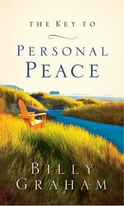 The Key to Personal Peace ebook by Billy Graham