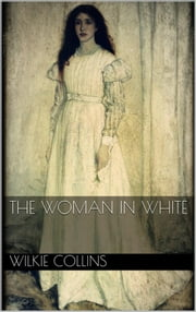 The Woman in White ebook by Wilkie Collins,Wilkie Collins