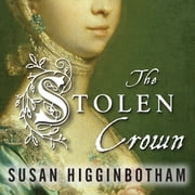 The Stolen Crown - It Was a Secret Marriage--One That Changed the Fate of England Forever audiobook by Susan Higginbotham
