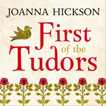 First of the Tudors audiobook by Joanna Hickson