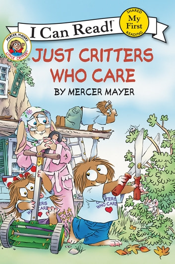 Little Critter: Just Critters Who Care ebook by Mercer Mayer