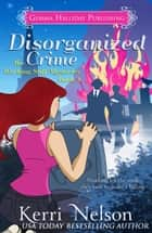 Disorganized Crime ebook by Kerri Nelson