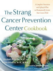 The Strang Cancer Prevention Center Cookbook ebook by Pensiero, Laura