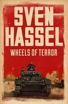 Wheels of Terror ebook by Sven Hassel