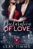 Declaration of Love - Sin Series, #3 ebook by Lexy Timms
