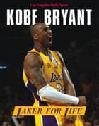 Kobe Bryant ebook by The Los Angeles Daily News
