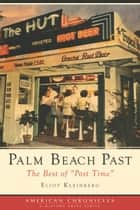 Palm Beach Past ebook by Eliot Kleinberg