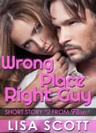 Wrong Place, Right Guy ebook by Lisa Scott