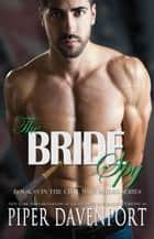 The Bride Spy ebook by Piper Davenport