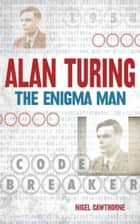 Alan Turing ebook by Nigel Cawthorne