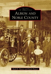 Albion and Noble County ebook by Mark R Hunter,Emily Hunter
