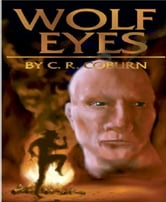 Wolf Eyes ebook by C.R. Coburn