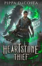 The Heartstone Thief ebook by